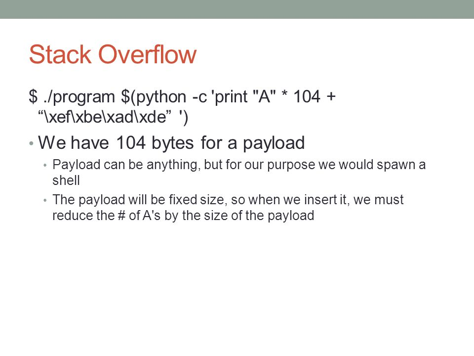 Stack Overflow We have 104 bytes for a payload