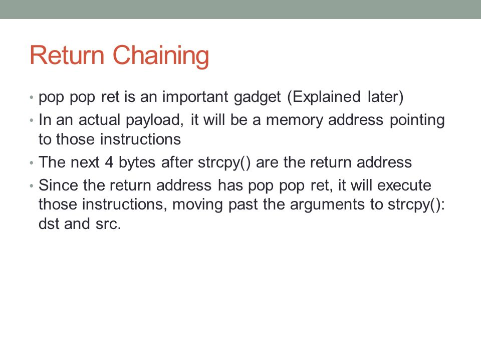 Return Chaining pop pop ret is an important gadget (Explained later)