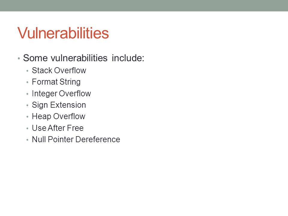 Vulnerabilities Some vulnerabilities include: Stack Overflow