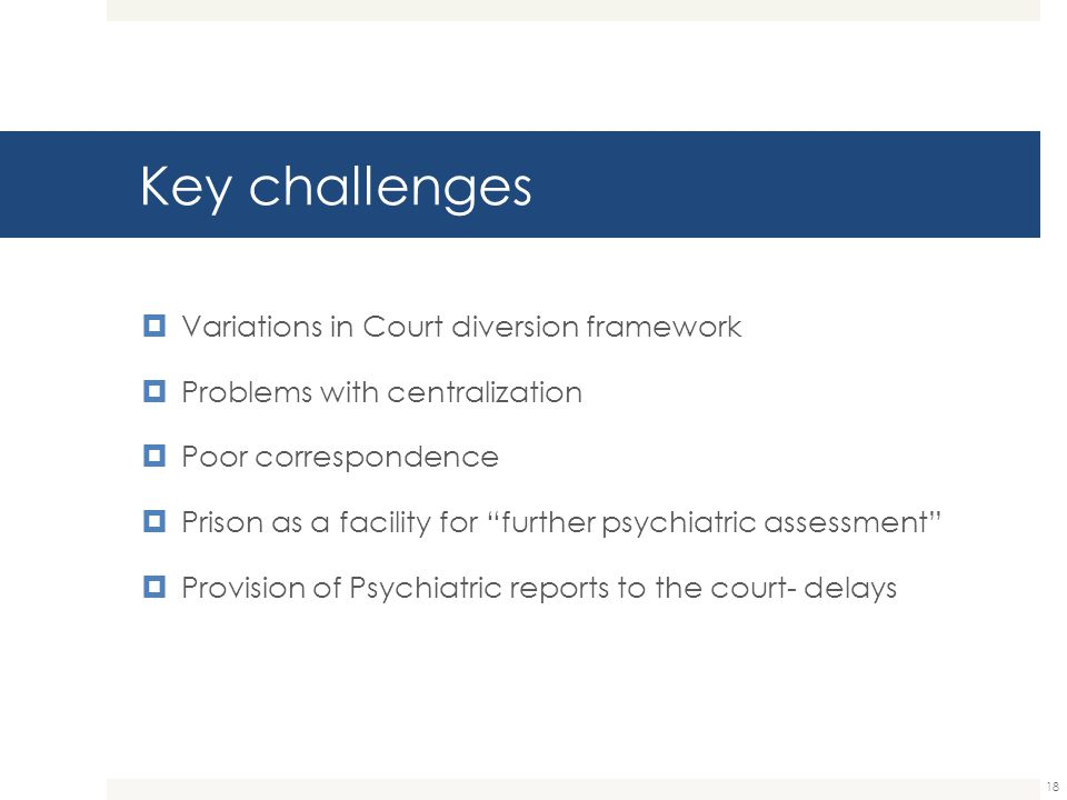 Key challenges Variations in Court diversion framework