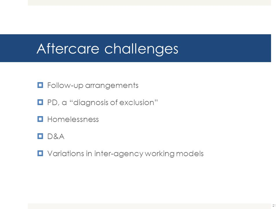 Aftercare challenges Follow-up arrangements