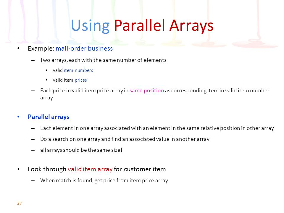 Using Parallel Arrays Example: mail-order business Parallel arrays