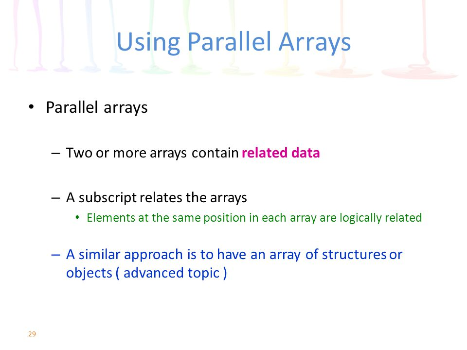 Using Parallel Arrays Parallel arrays