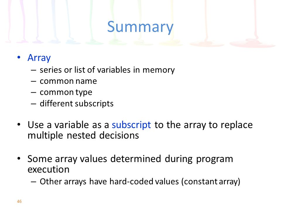 Summary Array. series or list of variables in memory. common name. common type. different subscripts.