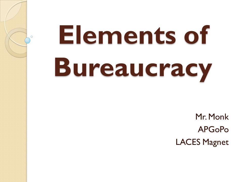 Elements of Bureaucracy