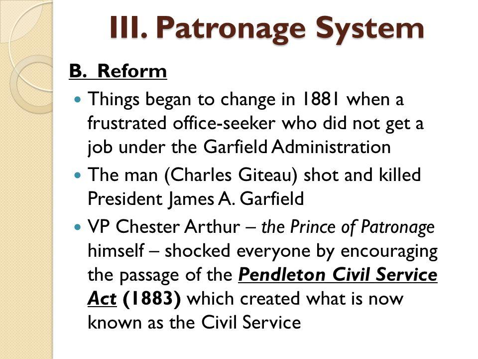 III. Patronage System B. Reform