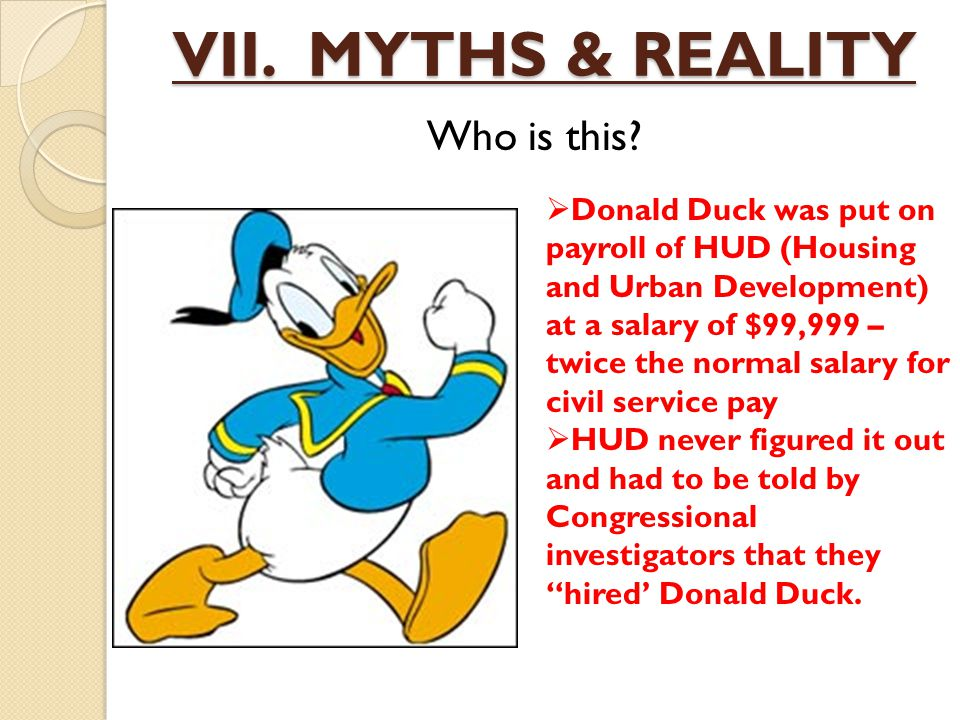 VII. MYTHS & REALITY Who is this