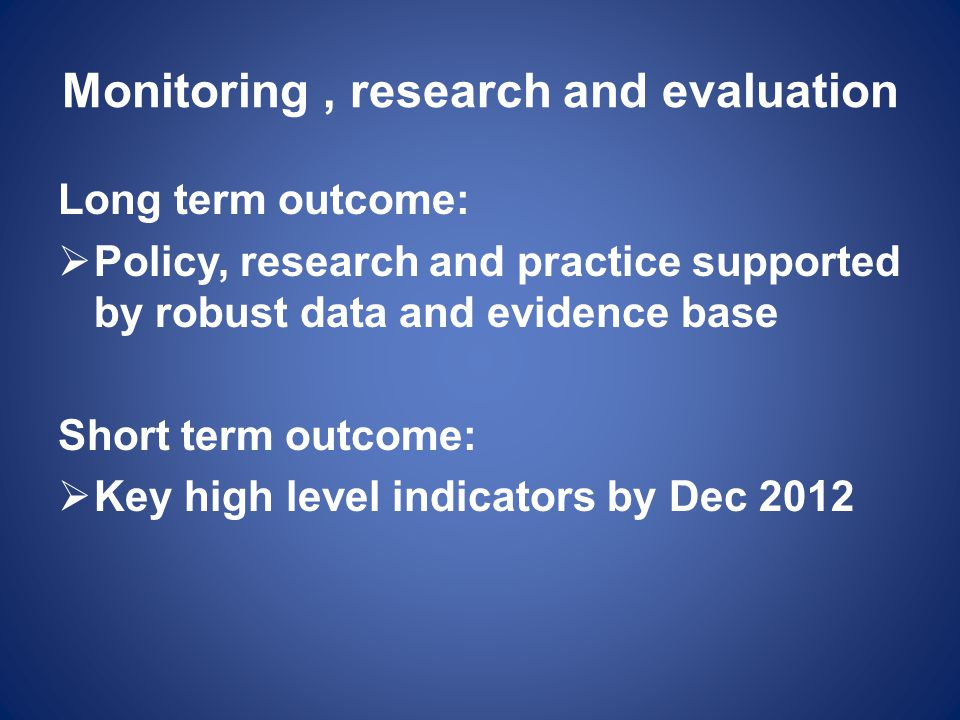 Monitoring , research and evaluation