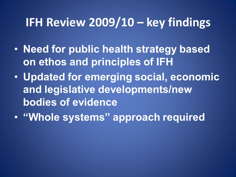 IFH Review 2009/10 – key findings