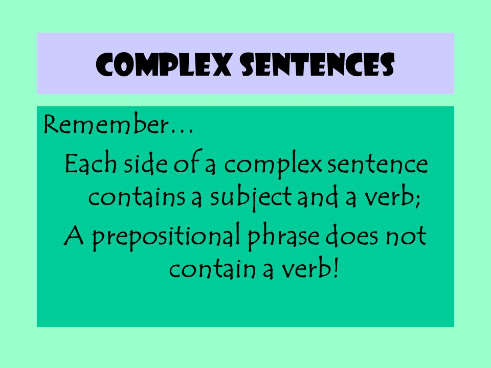 Complex sentences Remember…