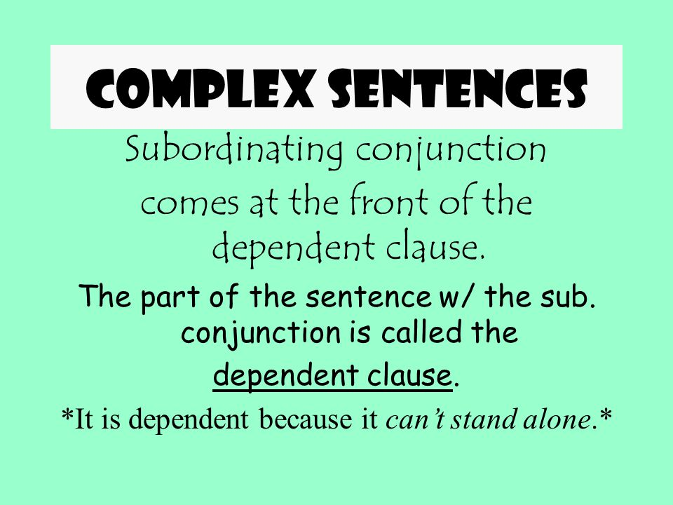 Complex sentences Subordinating conjunction
