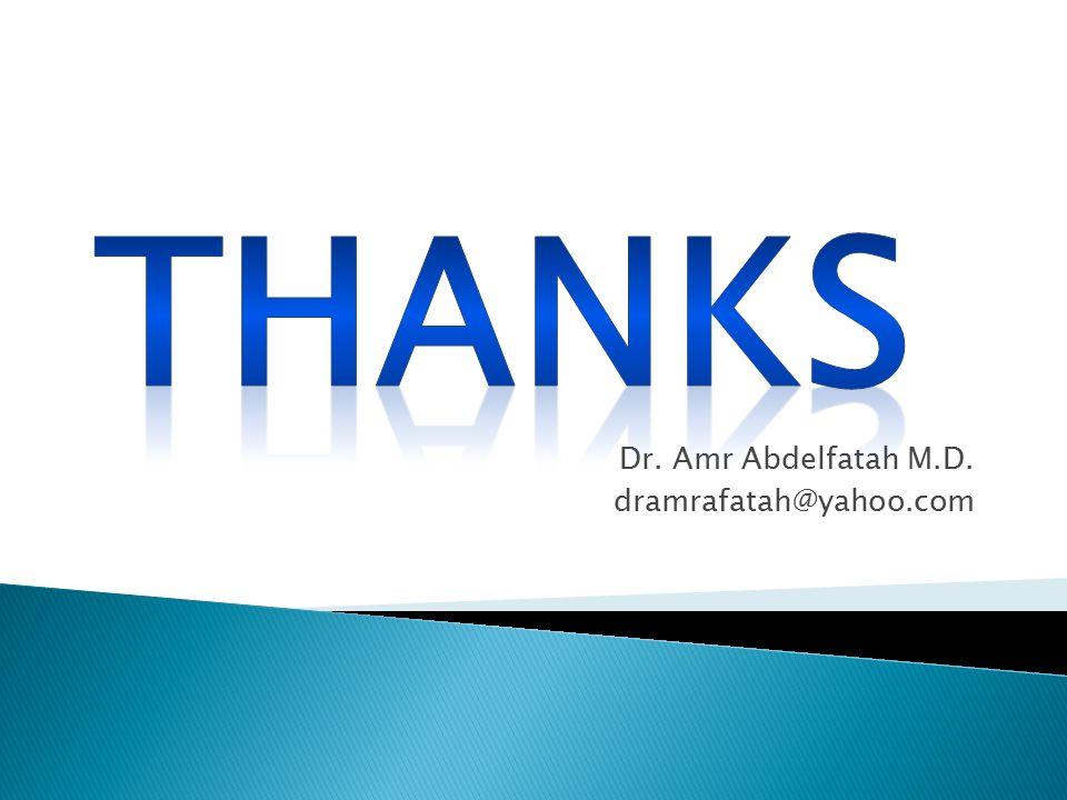 Dr. Amr Abdelfatah M.D. dramrafatah@yahoo.com