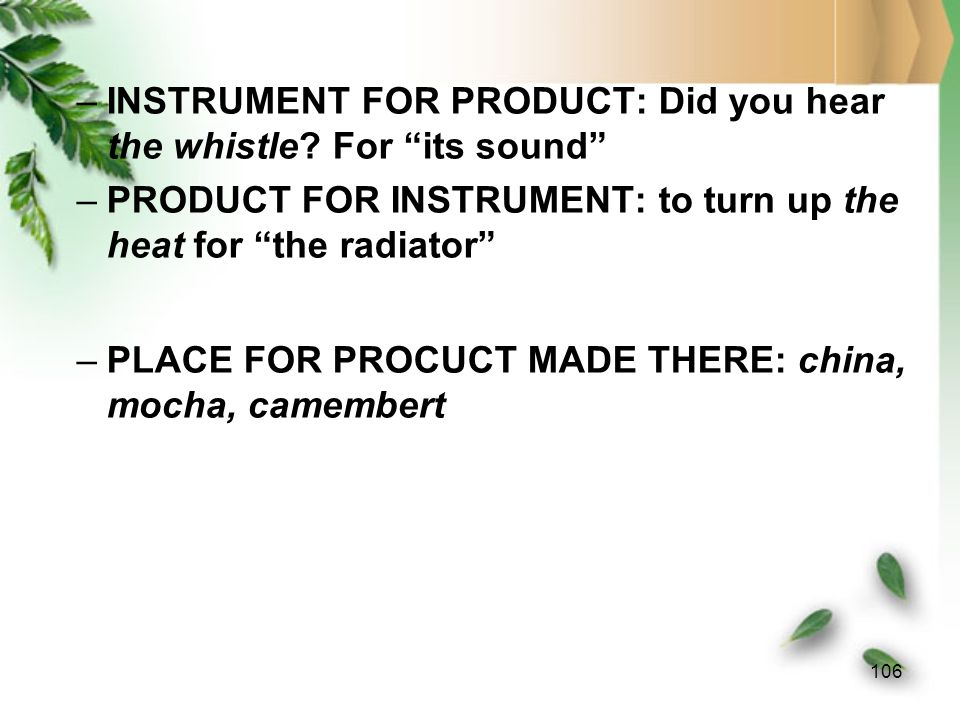 INSTRUMENT FOR PRODUCT: Did you hear the whistle For its sound