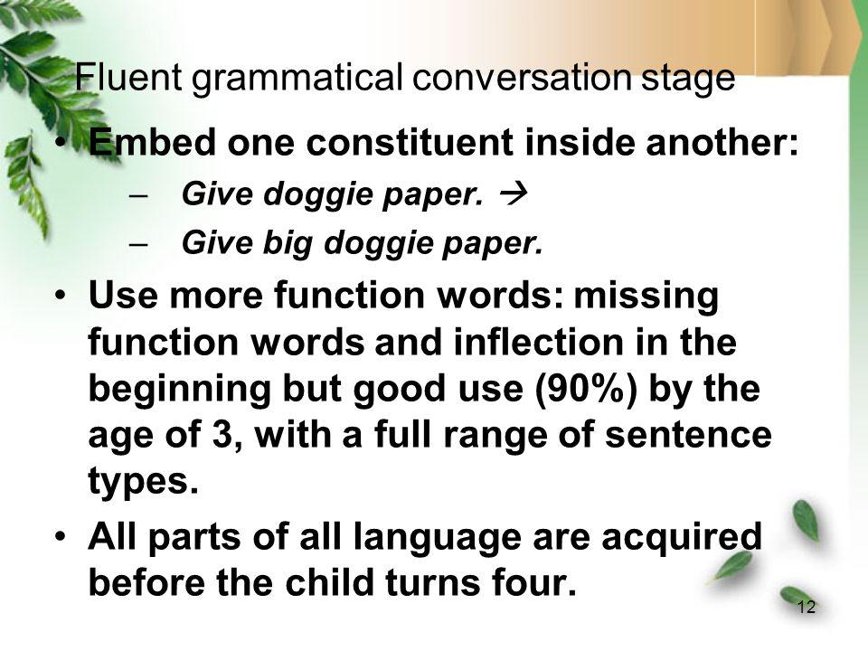 Fluent grammatical conversation stage