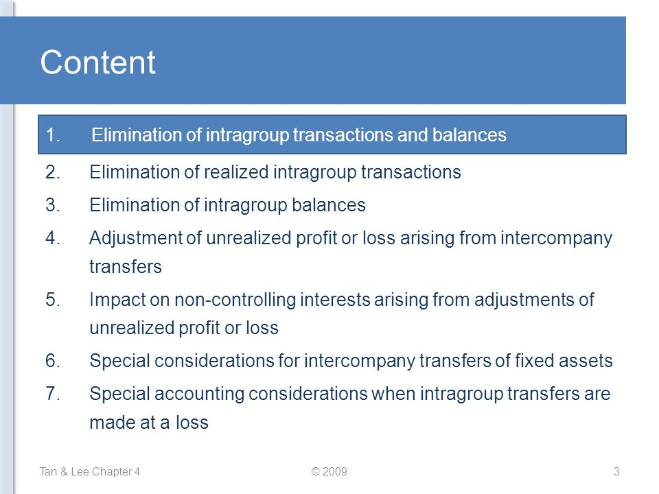 Content 1. Elimination of intragroup transactions and balances