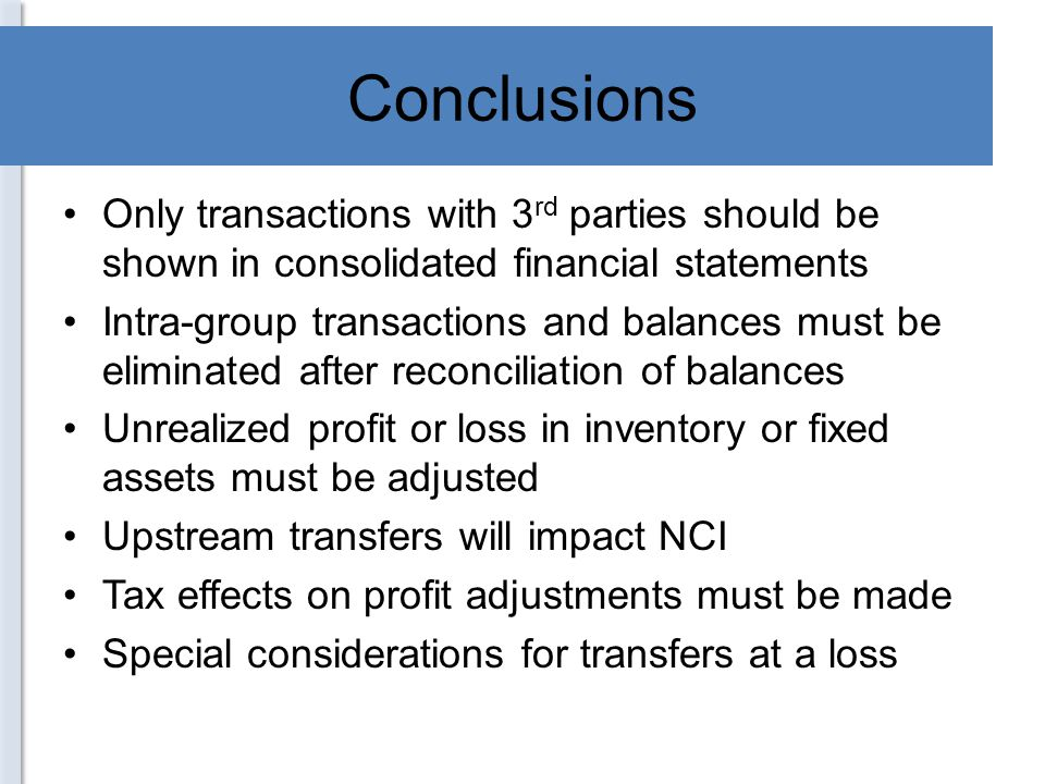 Conclusions Only transactions with 3rd parties should be shown in consolidated financial statements.