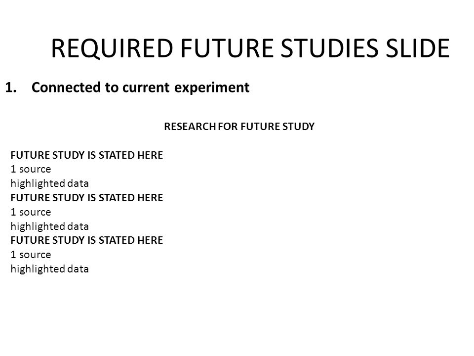REQUIRED FUTURE STUDIES SLIDE