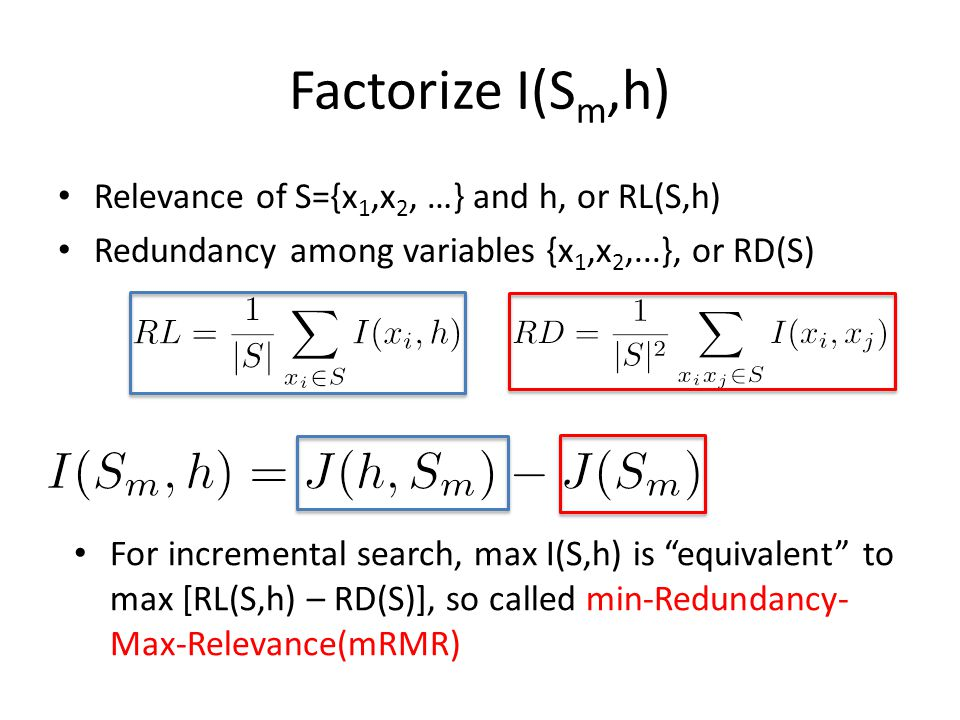 Factorize I(Sm,h) Relevance of S={x1,x2, …} and h, or RL(S,h)