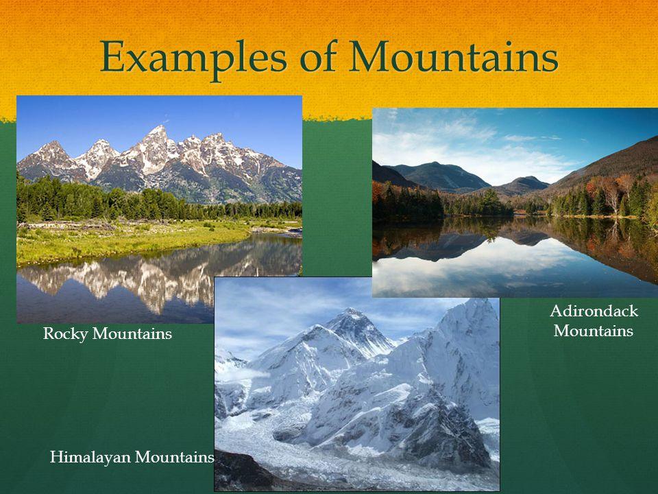 Examples of Mountains Adirondack Mountains Rocky Mountains