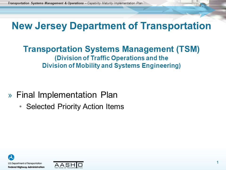 New Jersey Department of Transportation Transportation Systems Management (TSM) (Division of Traffic Operations and the Division of Mobility and Systems Engineering)