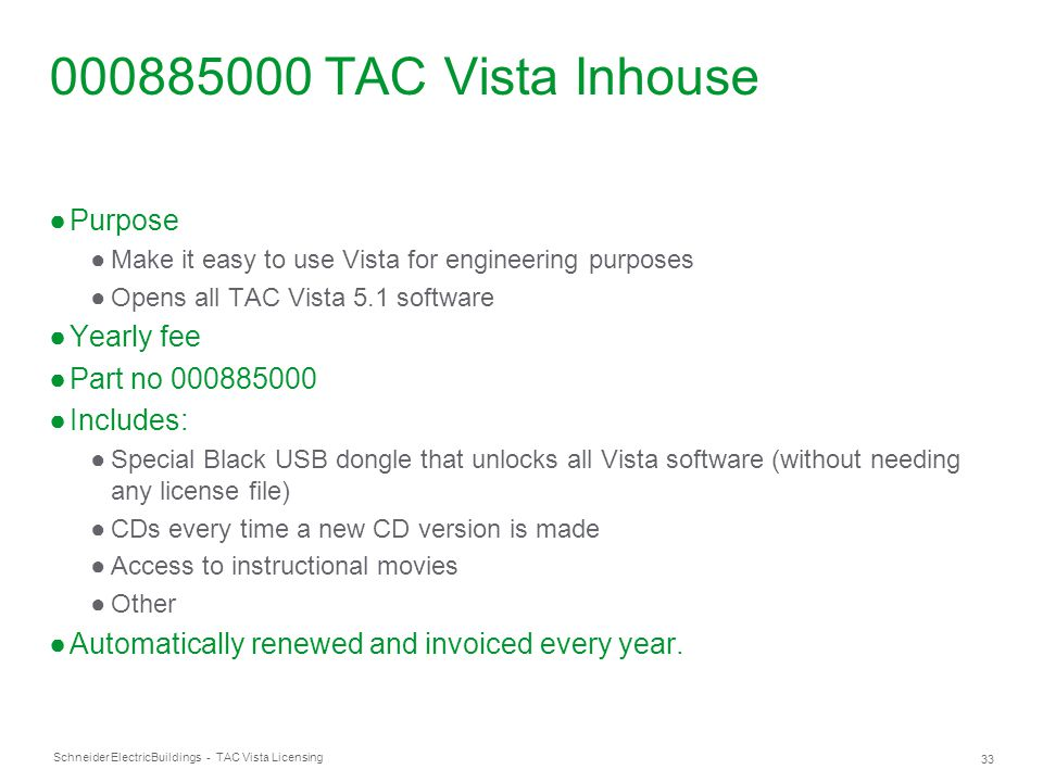 000885000 TAC Vista Inhouse Purpose Yearly fee Part no 000885000