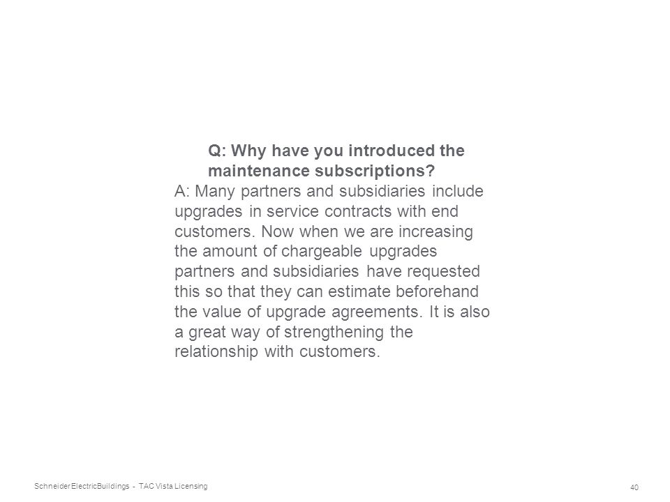 Q: Why have you introduced the maintenance subscriptions