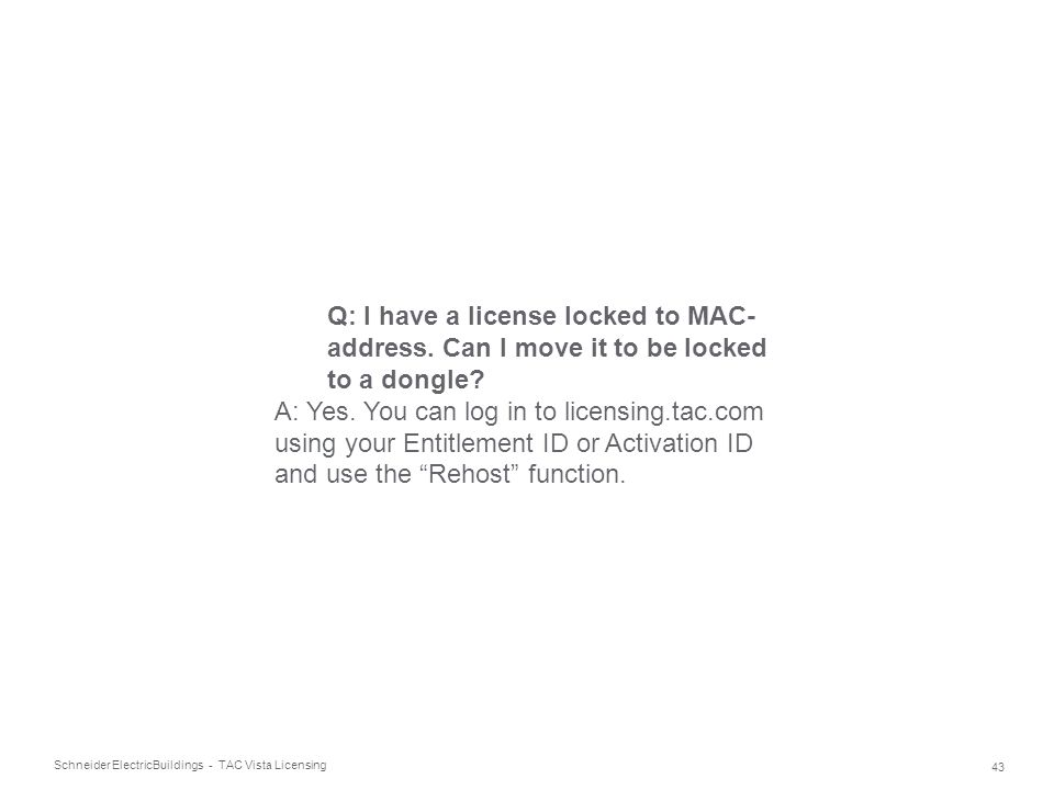 Q: I have a license locked to MAC-address