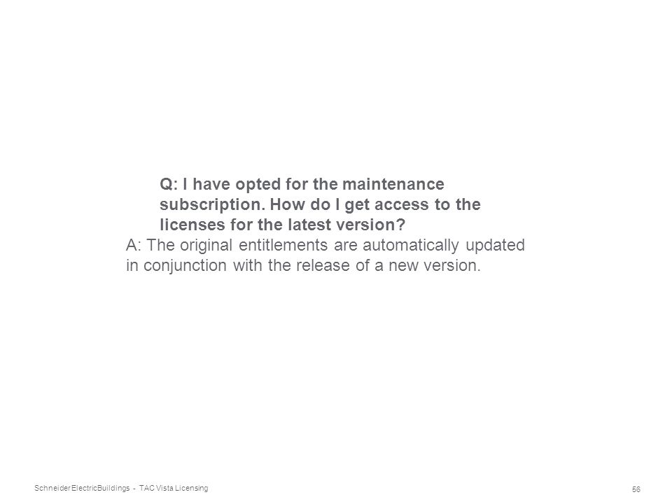Q: I have opted for the maintenance subscription