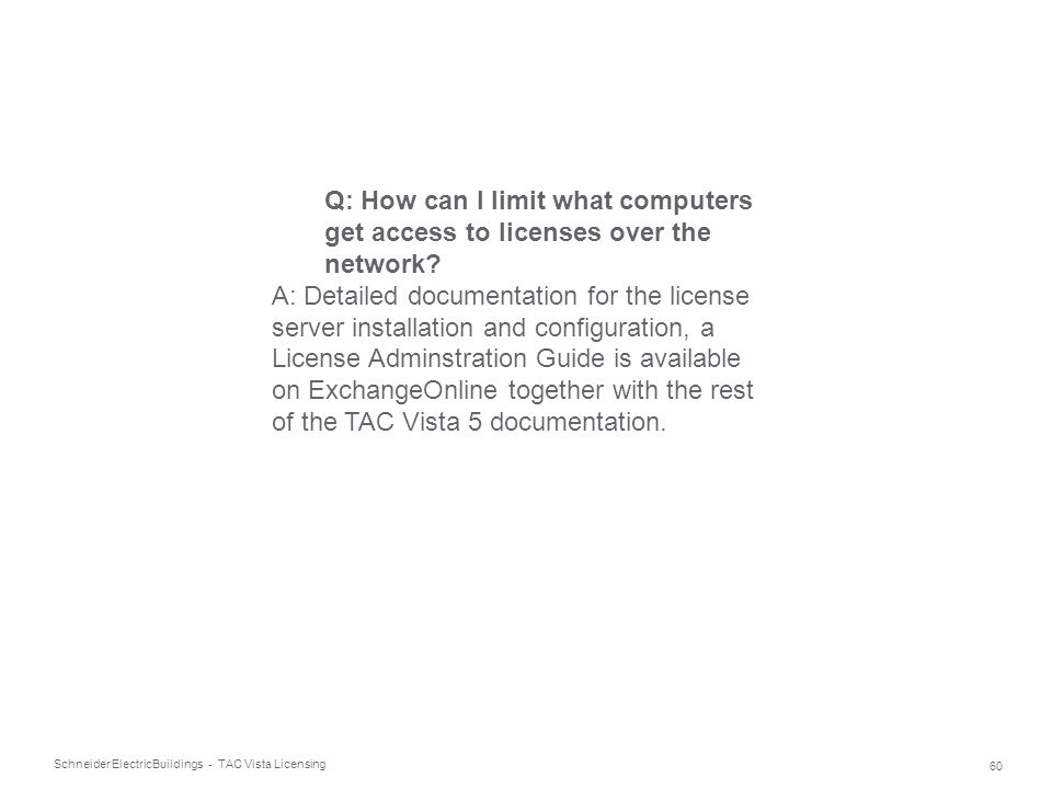 Q: How can I limit what computers get access to licenses over the network