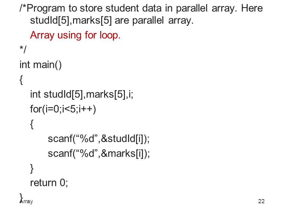 /. Program to store student data in parallel array