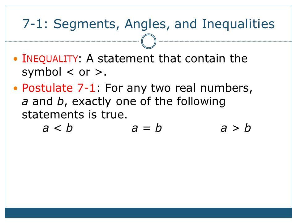 7-1: Segments, Angles, and Inequalities