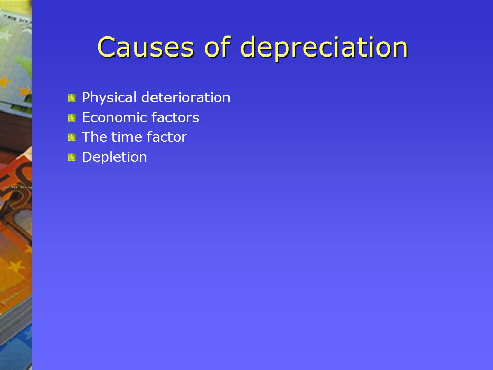 Causes of depreciation