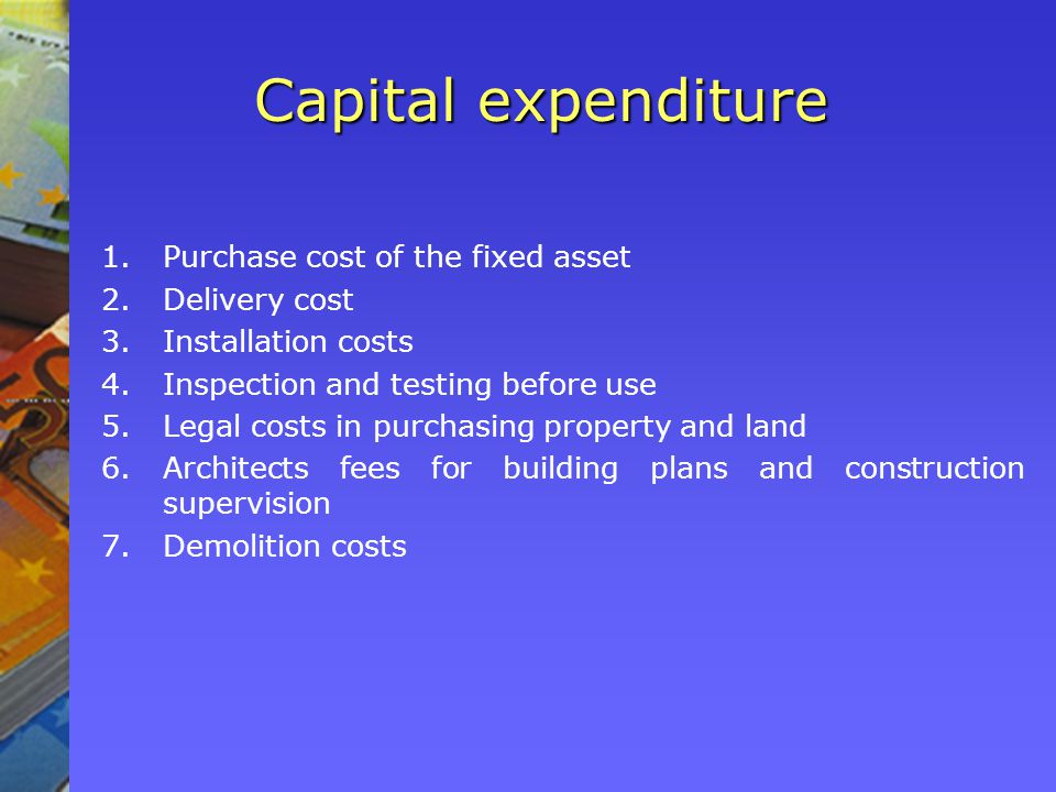 Capital expenditure Purchase cost of the fixed asset Delivery cost