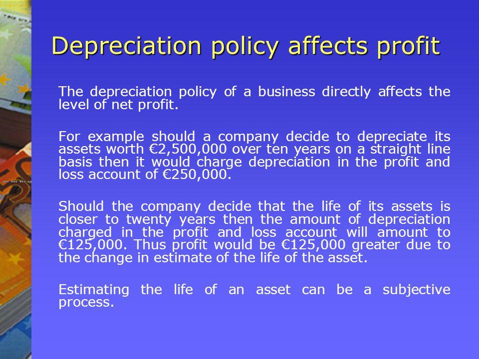 Depreciation policy affects profit