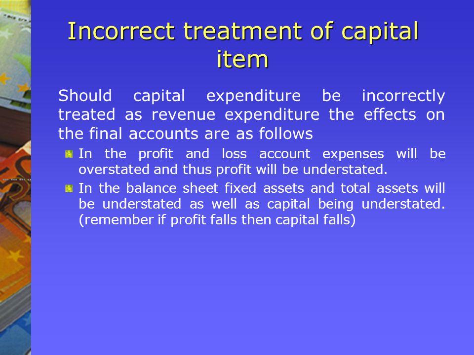 Incorrect treatment of capital item