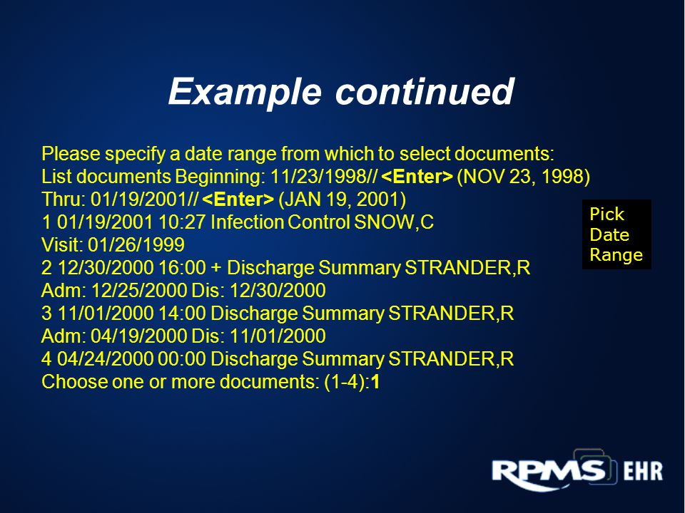 Example continued Please specify a date range from which to select documents: List documents Beginning: 11/23/1998// <Enter> (NOV 23, 1998)