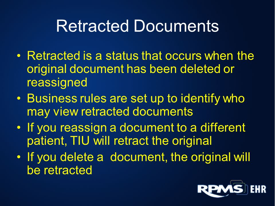 Retracted Documents Retracted is a status that occurs when the original document has been deleted or reassigned.