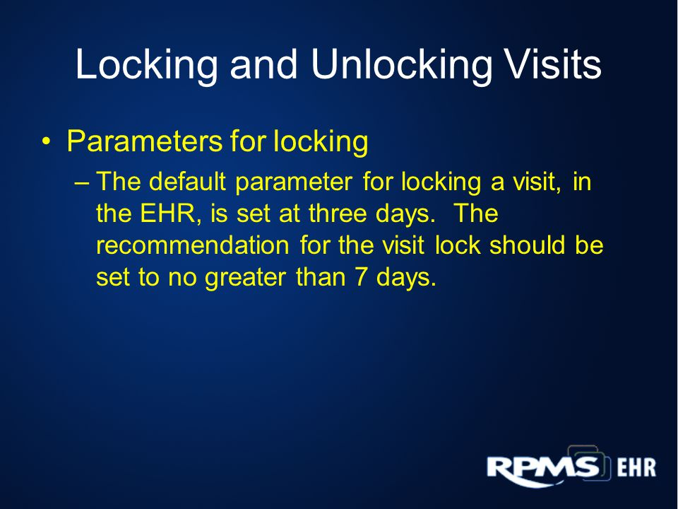 Locking and Unlocking Visits