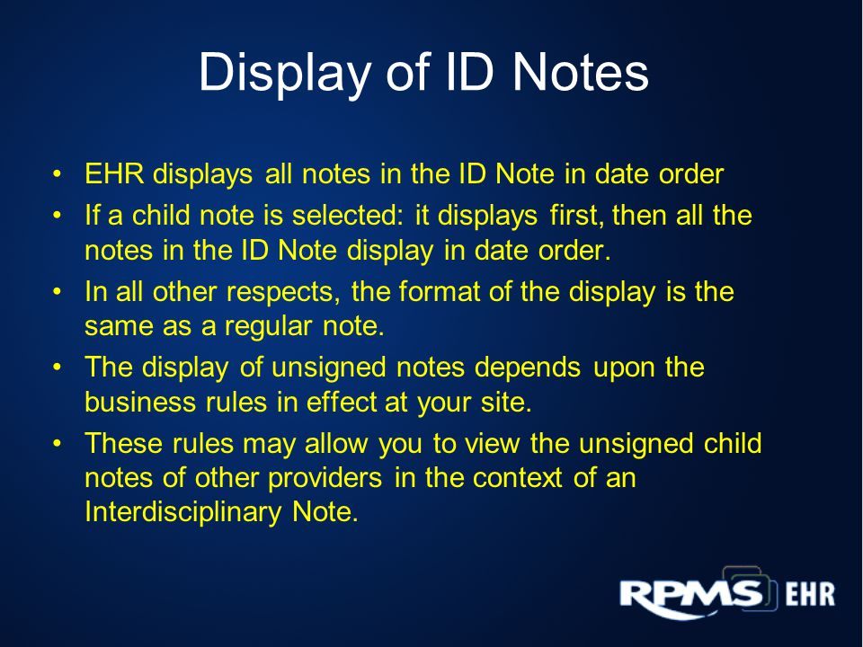 Display of ID Notes EHR displays all notes in the ID Note in date order.