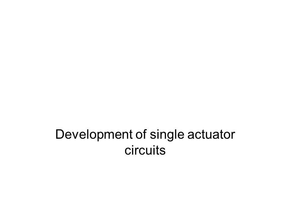Development of single actuator circuits