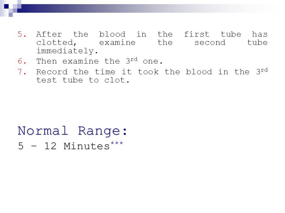 Normal Range: 5 – 12 Minutes***