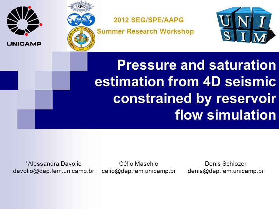 2012 SEG/SPE/AAPG Summer Research Workshop. Pressure and saturation estimation from 4D seismic constrained by reservoir flow simulation.