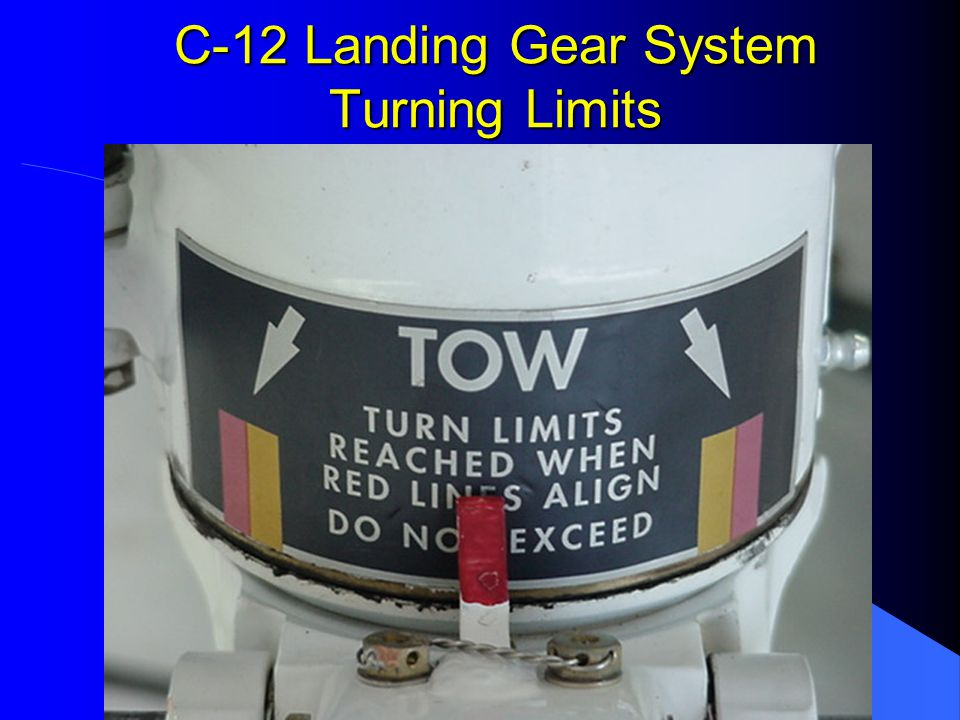 C-12 Landing Gear System Turning Limits