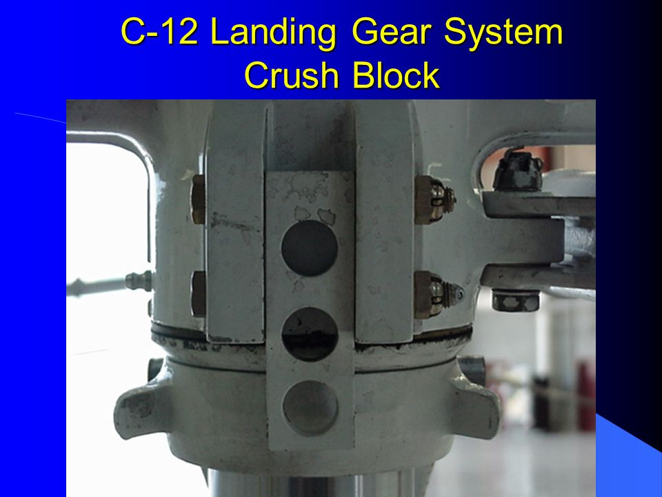 C-12 Landing Gear System Crush Block