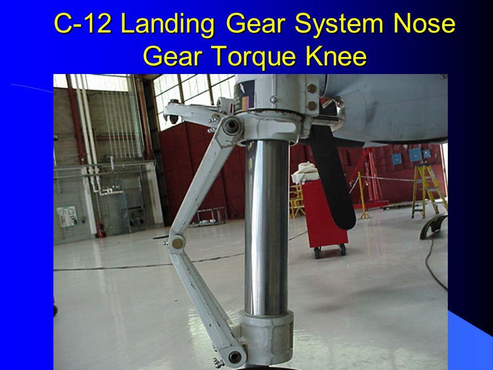 C-12 Landing Gear System Nose Gear Torque Knee
