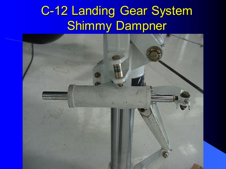 C-12 Landing Gear System Shimmy Dampner