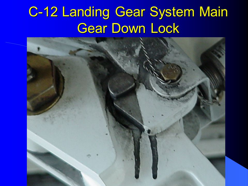 C-12 Landing Gear System Main Gear Down Lock