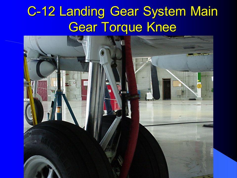 C-12 Landing Gear System Main Gear Torque Knee