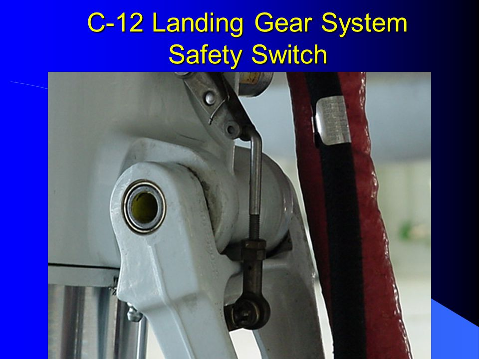 C-12 Landing Gear System Safety Switch