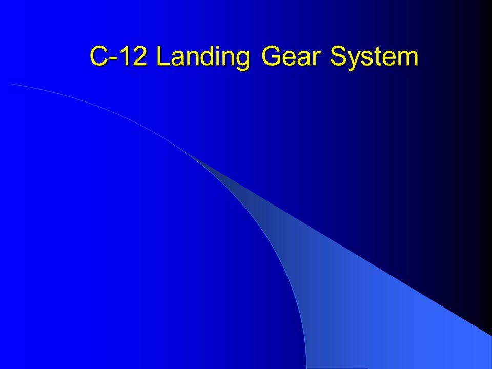 C-12 Landing Gear System